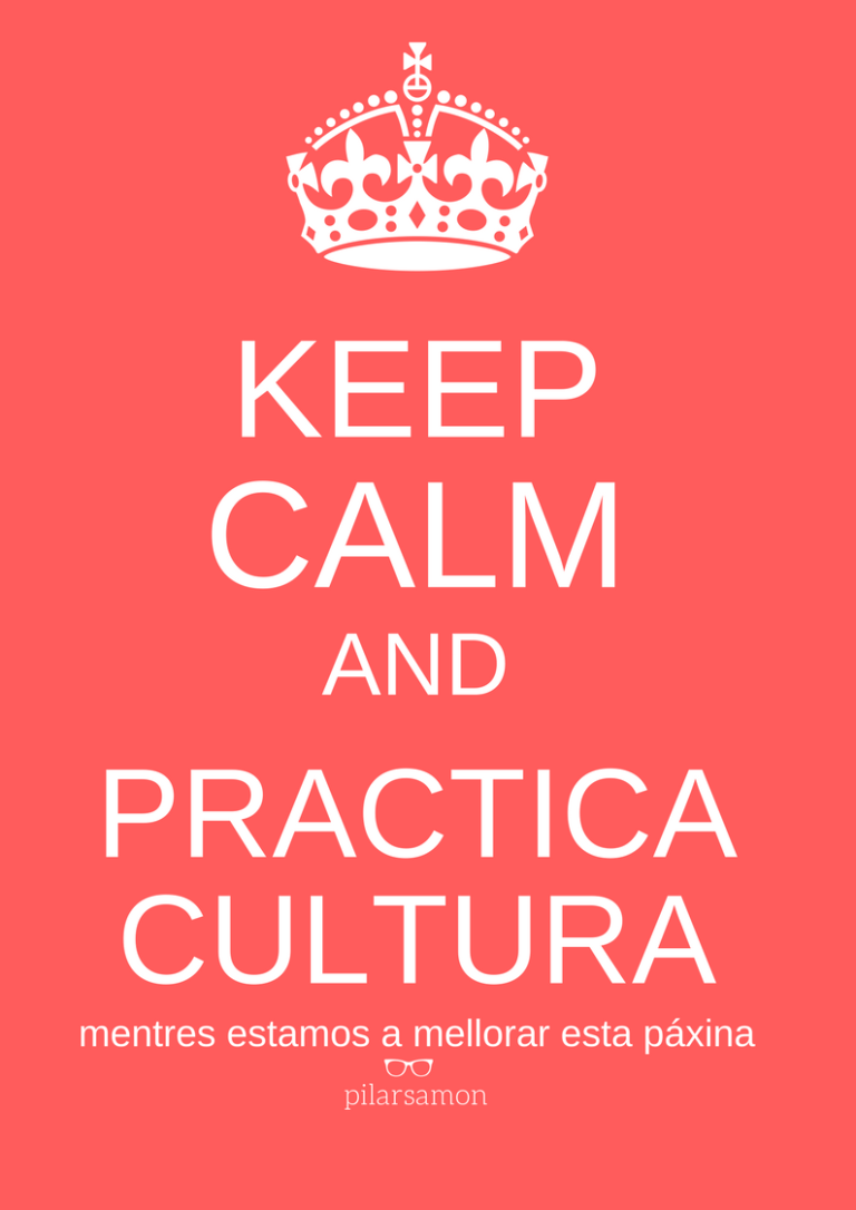 Keep Calm and Practica Culturas mentres estamos a mellora esta páxina. pilarsamon